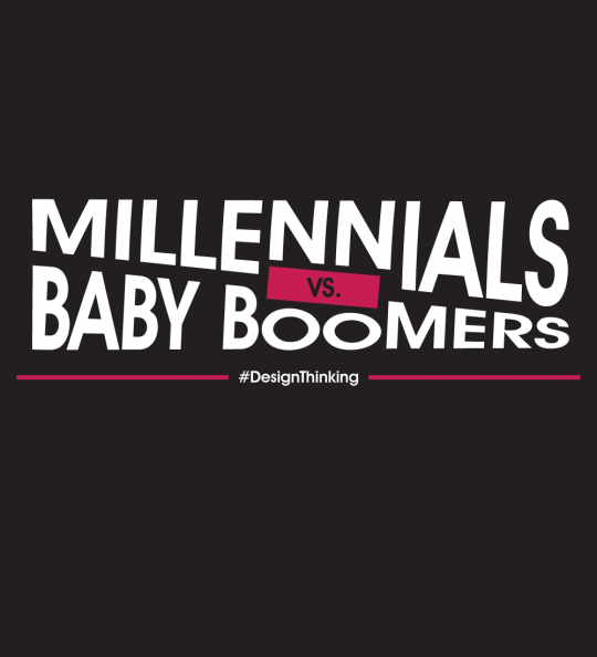 Design Thinking: Millennials vs. Baby Boomers!