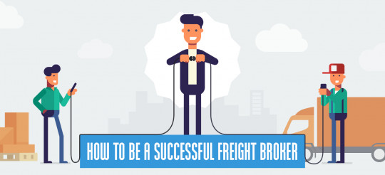 How To Be A Successful Freight Broker