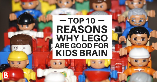 Top 10 Reasons why Legos are Good for Kids Brain